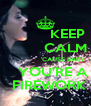 KEEP           CALM                   'CAUSE BABY     YOU'RE A   FIREWORK - Personalised Poster A4 size