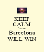 KEEP CALM 'cause Barcelona WILL WIN - Personalised Poster A4 size