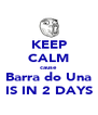 KEEP CALM cause Barra do Una IS IN 2 DAYS - Personalised Poster A4 size