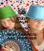 KEEP CALM CAUSE BEST FRIENDS ARE FOREVER - Personalised Poster A4 size