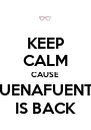 KEEP CALM CAUSE BUENAFUENTE IS BACK - Personalised Poster A4 size