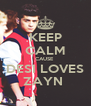 KEEP CALM CAUSE  DESI LOVES ZAYN  - Personalised Poster A4 size