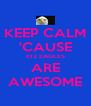 KEEP CALM 'CAUSE E12 EAGLES ARE AWESOME - Personalised Poster A4 size