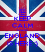KEEP CALM CAUSE ENGLAND IS HERE :) - Personalised Poster A4 size
