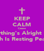 KEEP CALM Cause Everything's Alright Now  Princess Kash Is Resting Peacefully Now - Personalised Poster A4 size