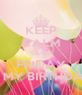 KEEP CALM 'CAUSE FRIDAY IS MY BIRTHDAY - Personalised Poster A4 size