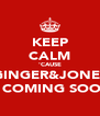 KEEP CALM 'CAUSE GINGER&JONES IS COMING SOON - Personalised Poster A4 size