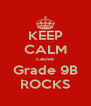 KEEP CALM cause Grade 9B ROCKS - Personalised Poster A4 size