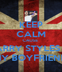 KEEP CALM CAUSE  HARRY STYLES IS  MY BOYFRIEND - Personalised Poster A4 size