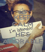 KEEP CALM CAUSE HE'S ADORABLE - Personalised Poster A4 size