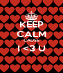 KEEP CALM CAUSE I <3 U  - Personalised Poster A4 size