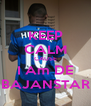 KEEP CALM CAUSE I Am DE BAJANSTAR - Personalised Poster A4 size
