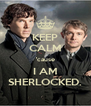 KEEP CALM 'cause I AM SHERLOCKED. - Personalised Poster A4 size