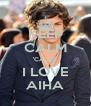 KEEP CALM 'CAUSE I LOVE AIHA - Personalised Poster A4 size