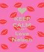 KEEP CALM cause I  Love Nelson - Personalised Poster A4 size