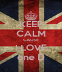 KEEP CALM CAUSE I LOVE one D - Personalised Poster A4 size