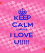 KEEP CALM CAUSE  I LOVE  U!!!!!  - Personalised Poster A4 size