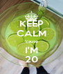KEEP CALM 'cause I'M 20 - Personalised Poster A4 size