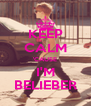 KEEP CALM 'CAUSE I'M BELIEBER - Personalised Poster A4 size