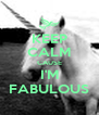 KEEP CALM CAUSE I'M FABULOUS - Personalised Poster A4 size
