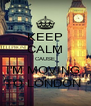 KEEP CALM CAUSE I'M MOVING  TO LONDON  - Personalised Poster A4 size