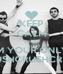 KEEP CALM 'CAUSE I'M YOUR ONLY  CRUSHCRUSHCRUSH - Personalised Poster A4 size