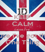 KEEP CALM cause I've  cause I've got that  One Thing - Personalised Poster A4 size