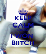 KEEP CALM CAUSE I WON  BIITCH - Personalised Poster A4 size