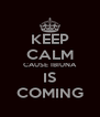 KEEP CALM CAUSE IBIUNA IS COMING - Personalised Poster A4 size