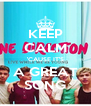 KEEP CALM 'CAUSE IT'S A GREAT SONG - Personalised Poster A4 size