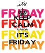 KEEP CALM CAUSE IT'S FRIDAY - Personalised Poster A4 size