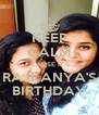 KEEP CALM 'CAUSE IT'S RAJKANYA'S BIRTHDAY - Personalised Poster A4 size