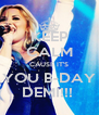 KEEP CALM CAUSE IT'S YOU B-DAY DEMI!!!  - Personalised Poster A4 size