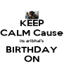 KEEP CALM Cause its aribhai's BIRTHDAY ON - Personalised Poster A4 size