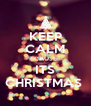 KEEP CALM CAUSE ITS CHRISTMAS  - Personalised Poster A4 size