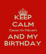 KEEP CALM Cause it's Falcao's AND MY BIRTHDAY - Personalised Poster A4 size