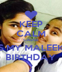 KEEP CALM CAUSE ITS MY MALEEK'S BIRTHDAY - Personalised Poster A4 size