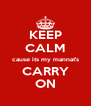 KEEP CALM cause its my mannat's CARRY ON - Personalised Poster A4 size