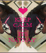 KEEP CALM CAUSE ITS NAYNAY - Personalised Poster A4 size