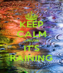 KEEP CALM CAUSE IT'S RAINING - Personalised Poster A4 size