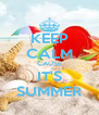 KEEP CALM CAUSE IT'S SUMMER - Personalised Poster A4 size