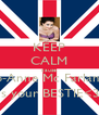 KEEP CALM cause Jo-Anne Mc Farlane is your BESTIE<3 - Personalised Poster A4 size