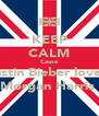 KEEP CALM Cause Justin Bieber loves  Morgan Harris  - Personalised Poster A4 size