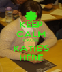 KEEP CALM CAUSE KATIE'S HERE - Personalised Poster A4 size