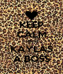 KEEP CALM CAUSE KAYLAS A BOSS - Personalised Poster A4 size