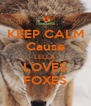 KEEP CALM Cause LELLA LOVES FOXES - Personalised Poster A4 size