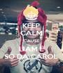 KEEP CALM 'CAUSE LIAM É SÓ DA CAROL - Personalised Poster A4 size