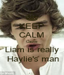 KEEP CALM Cause Liam is really  Haylie's man - Personalised Poster A4 size