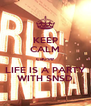 KEEP CALM cause LIFE IS A PARTY WITH SNSD - Personalised Poster A4 size