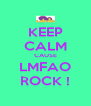 KEEP CALM CAUSE LMFAO ROCK ! - Personalised Poster A4 size